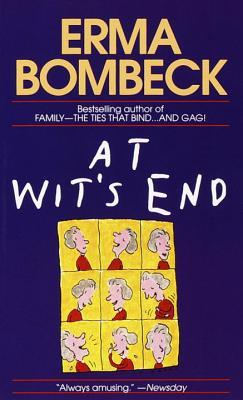 At Wit's End by Erma Bombeck