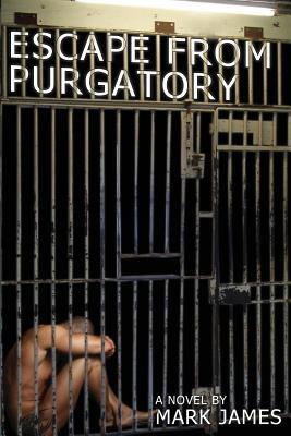 Escape From Purgatory by Mark James