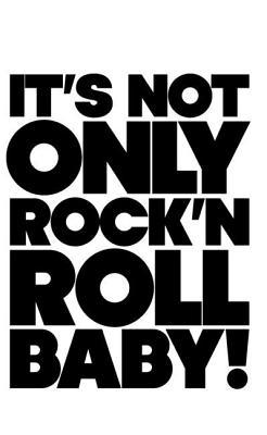 It's Not Only Rock 'n' Roll Baby! by Jerome Sans