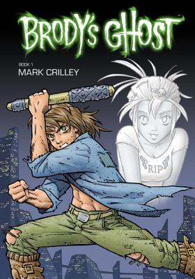 Brody's Ghost, Volume 1 by Mark Crilley