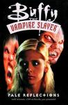 Buffy the Vampire Slayer: Pale Reflections (Buffy the Vampire Slayer Comic #17 Buffy Season 3)
