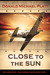Close to the Sun by Donald Michael Platt