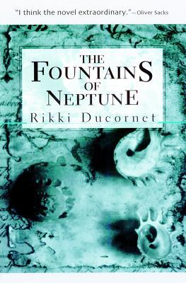 The Fountains of Neptune by Rikki Ducornet