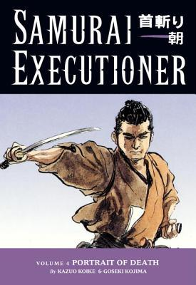 Samurai Executioner, Vol. 4 by Kazuo Koike