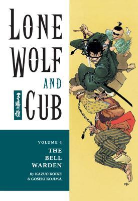 Read online Lone Wolf and Cub, Vol. 4: The Bell Warden (Lone Wolf and Cub #4) by Kazuo Koike, Goseki Kojima iBook
