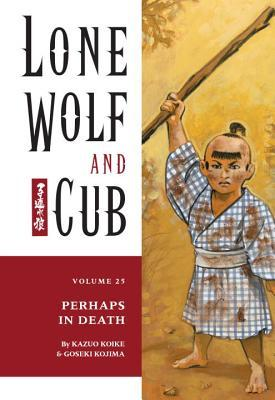 Lone Wolf and Cub, Vol. 25: Perhaps in Death