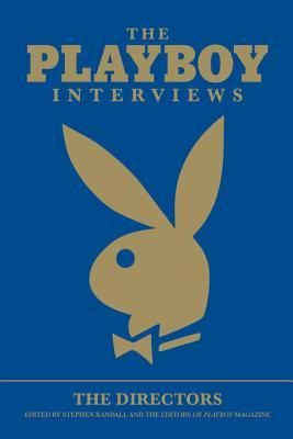 The Playboy Interviews by Stephen Randall