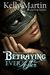 Betraying Ever After by Kelly   Martin
