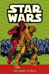 Star Wars: A Long Time Ago...Book 6: Wookiee World