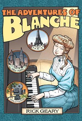 The Adventures of Blanche by Rick Geary