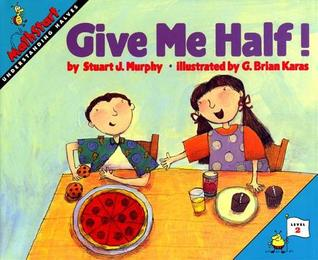 Give Me Half! by Stuart J. Murphy