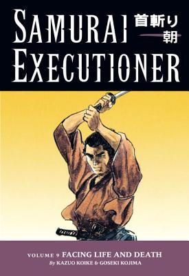 Samurai Executioner, Vol. 9: Facing Life and Death