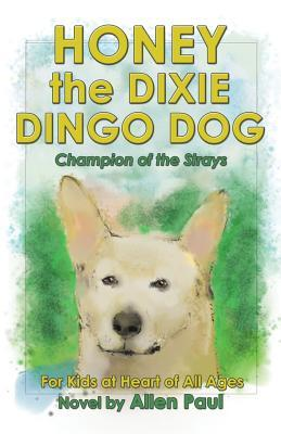 Honey the Dixie Dingo Dog by Allen   Paul