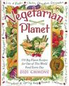 The Vegetarian Planet: 350 Big-Flavor Recipes for Out-Of-This-World Food Every Day