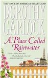 A Place Called Rainwater by Dorothy Garlock