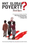 """Why Global Poverty?: A Companion Guide to the Film """"The End of Poverty?"""""""
