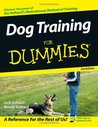 Dog Training For Dummies (For Dummies)