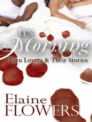 It's Morning by Elaine Flowers