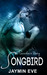 Songbird (Sinclair, #1)