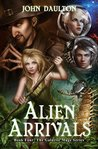 Alien Arrivals (The Galactic Mage Series Book 4)