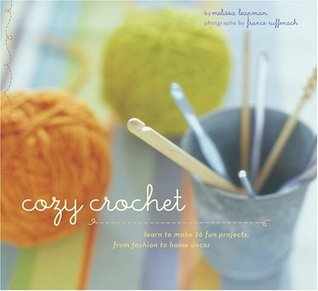 Cozy Crochet by Melissa Leapman