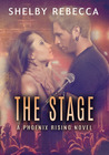 The Stage (a Phoenix Rising Novel, #1)