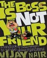 The Boss is Not Your Friend