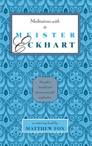 Meditations with Meister Eckhart by Matthew Fox