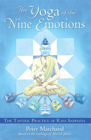 The Yoga of the Nine Emotions by Peter Marchand