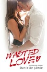 Wasted Love by Danielle Jamie