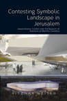 Contesting Symbolic Landscape in Jerusalem: Jewish/Islamic Conflict over the Museum of Tolerance at Mamilla Cemetery