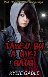 Taken by a Girl Gang (The Girl Gang Saga Book 1)