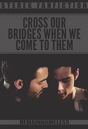 Cross Our Bridges When We Come to Them
