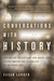 Conversations with History: Inspiration, Reflections, and Advice from History-Makers and Celebrities on the Other Side