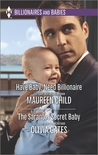 Have Baby, Need Billionaire / The Sarantos Secret Baby
