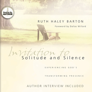 Invitation to Solitude and Silence: Experiencing God