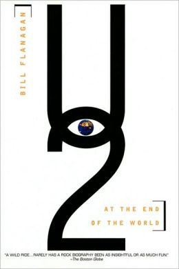 U2 at the End of the World by Bill Flanagan