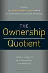 The Ownership Quotient: Putting the Service Profit Chain to Work for Unbeatable Competitive Advantage