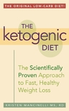 The Ketogenic Diet: A Scientifically Proven Approach to Fast, Healthy Weight Loss