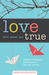 Love Will Steer Me True: A Mother and Daughter�s Conversations on Life, Love, and God