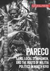 Pareco: Land, local strongmen, and the roots of militia politics in North Kivu (Usalama Project)