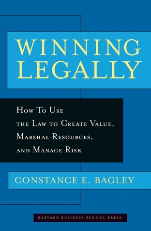 Winning Legally by Constance E. Bagley