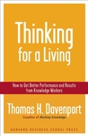 Thinking for a Living: How to Get Better Performances And Results from Knowledge Workers