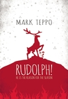 Rudolph!: He Is t...