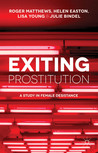 Exiting Prostitution: A Study in Female Desistance