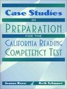 Case Studies in Preparation for the California Reading Competency Test