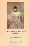 Lady Windermere's waaier by Oscar Wilde