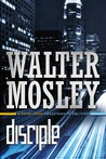 Disciple: A Novel from Crosstown to Oblivion