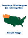 Puyallup, Washington (an interrogation)