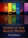 Sorry is the Magic Word
